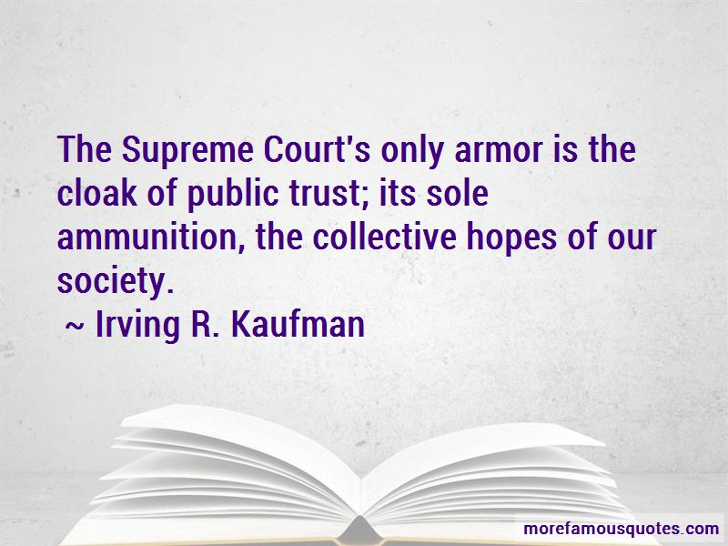 Irving R. Kaufman Quotes Pictures 3