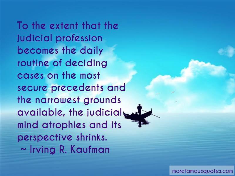Irving R. Kaufman Quotes Pictures 4