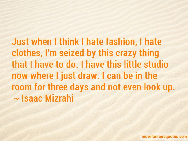 Isaac Mizrahi Quotes Pictures 4