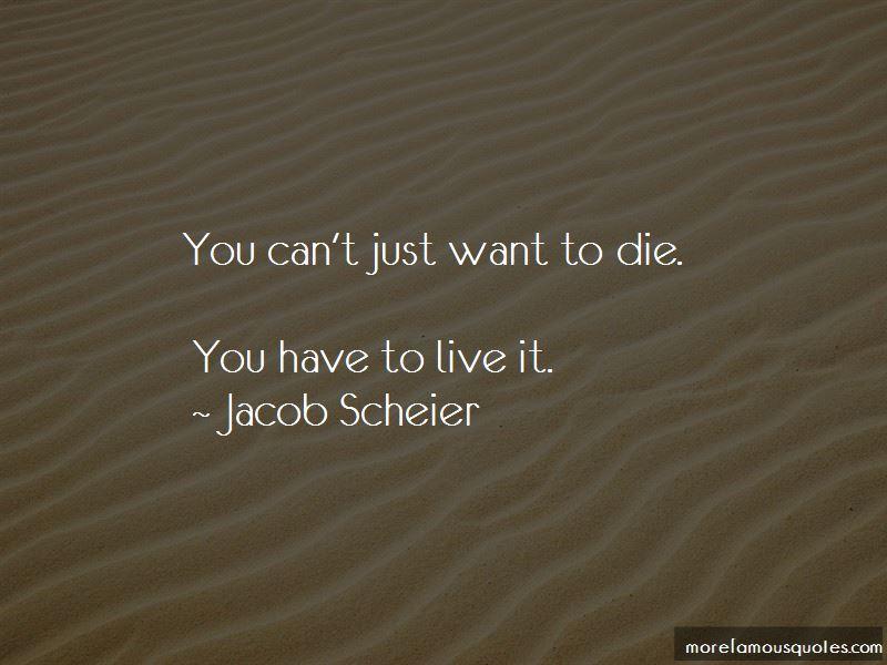 Jacob Scheier Quotes