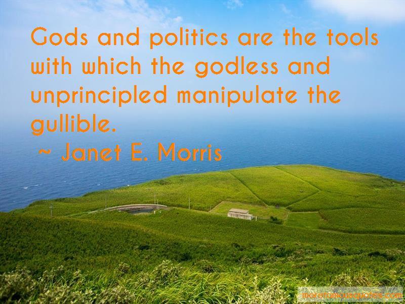 Janet E. Morris Quotes