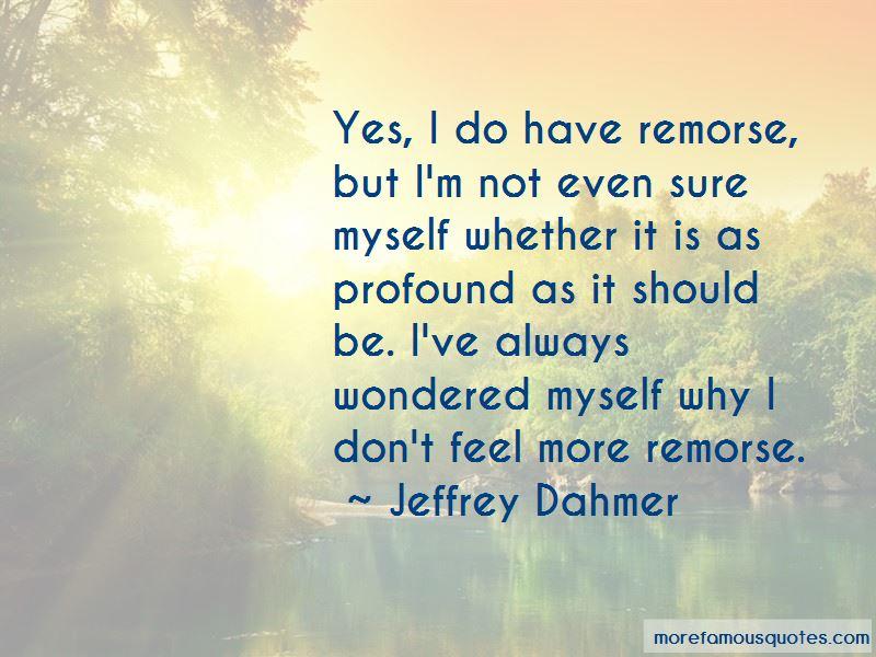 Jeffrey Dahmer Quotes