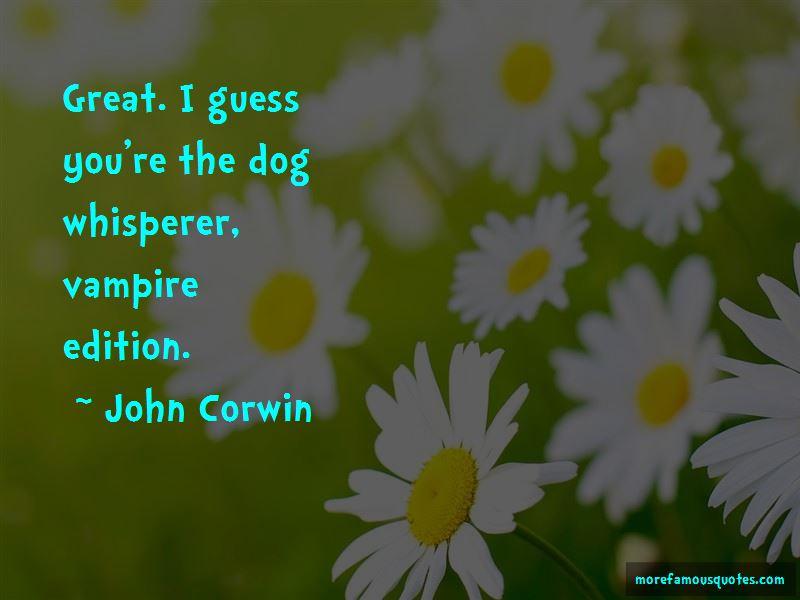 John Corwin Quotes