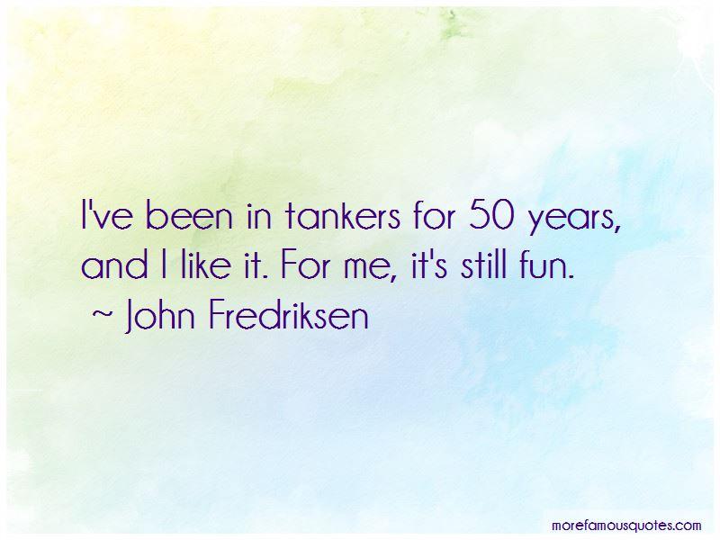 John Fredriksen Quotes