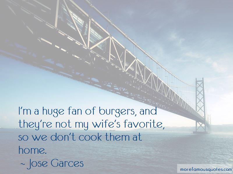 Jose Garces Quotes Pictures 3