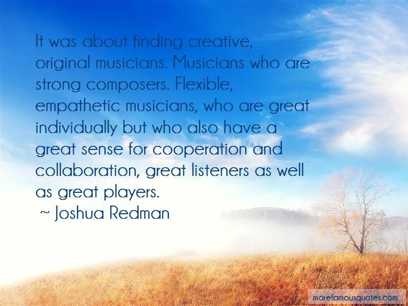 Joshua Redman Quotes