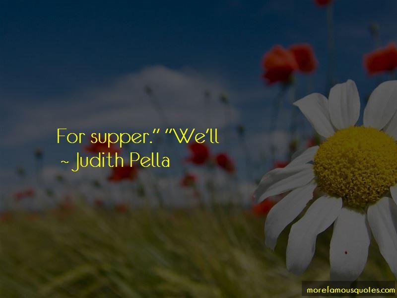 Judith Pella Quotes Pictures 3