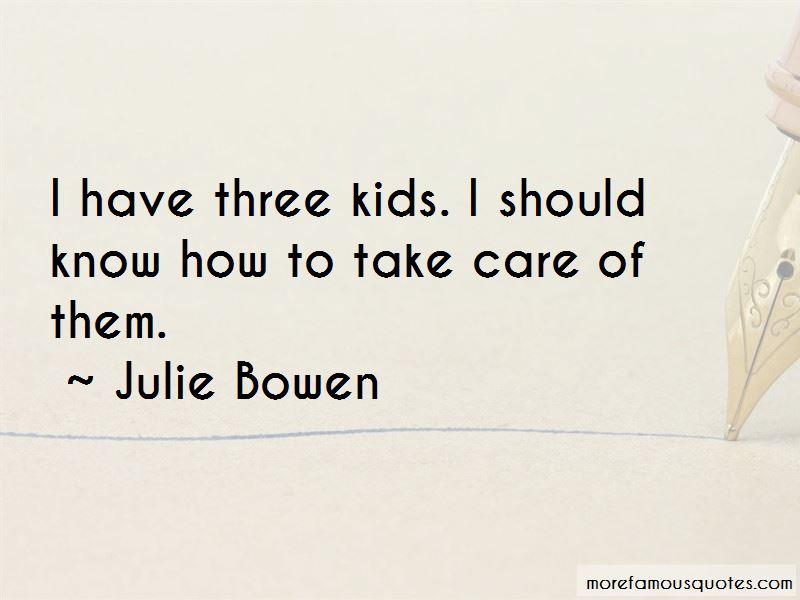 Julie Bowen Quotes Pictures 4