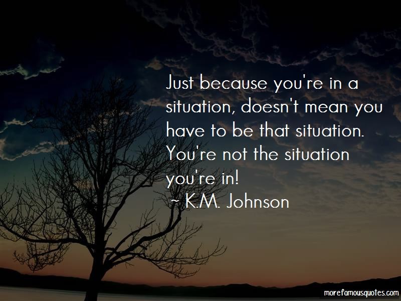 K.M. Johnson Quotes