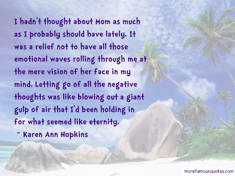 Karen Ann Hopkins Quotes Pictures 4