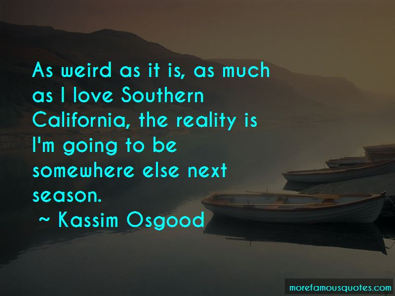 Kassim Osgood Quotes