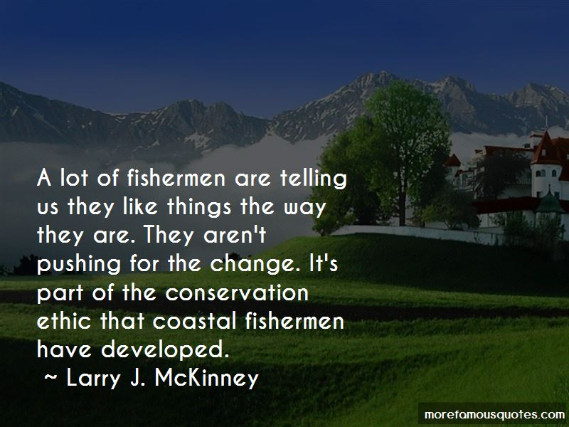 Larry J. McKinney Quotes Pictures 3