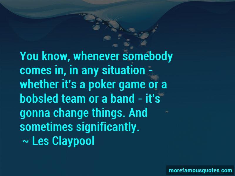Les Claypool Quotes Pictures 2