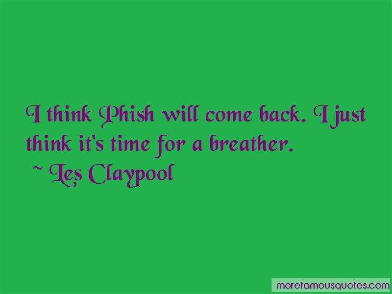 Les Claypool Quotes Pictures 3