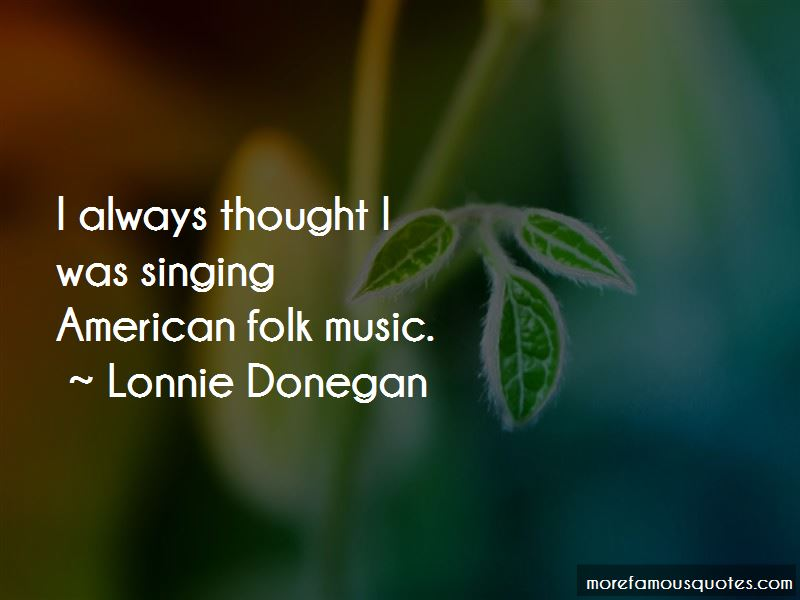 Lonnie Donegan Quotes Pictures 2