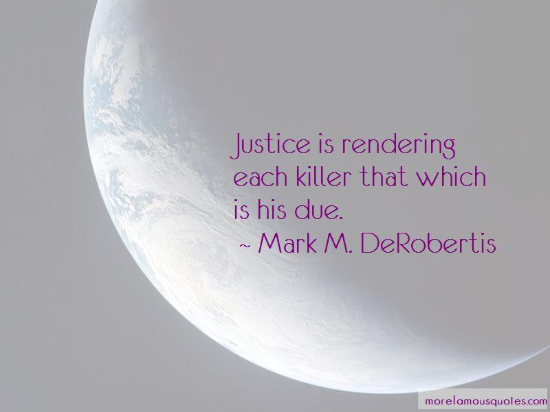 Mark M. DeRobertis Quotes Pictures 2