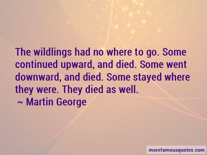 Martin George Quotes