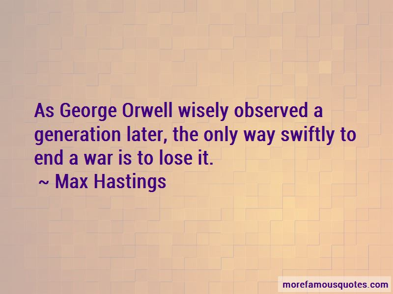 Max Hastings Quotes Pictures 2