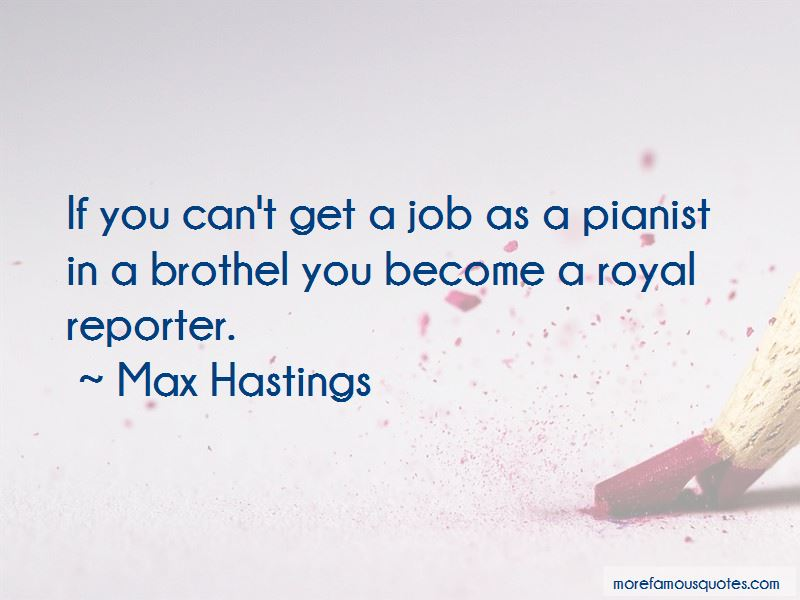 Max Hastings Quotes Pictures 4