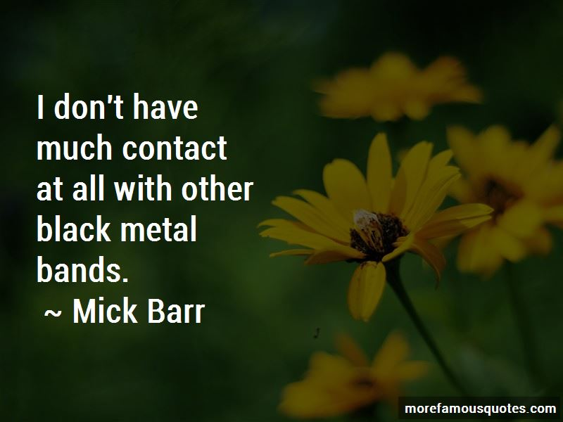 Mick Barr Quotes Pictures 2