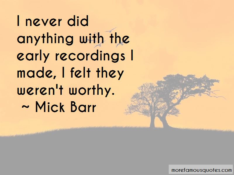 Mick Barr Quotes