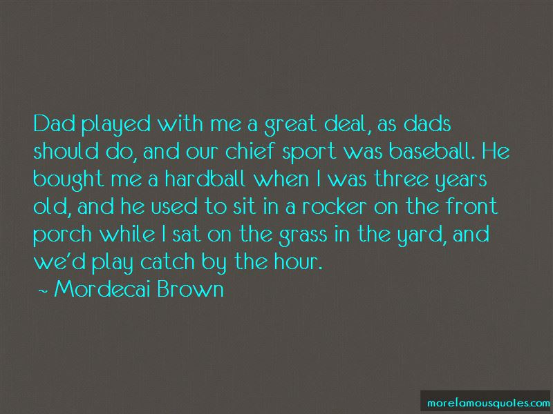 Mordecai Brown Quotes Pictures 2