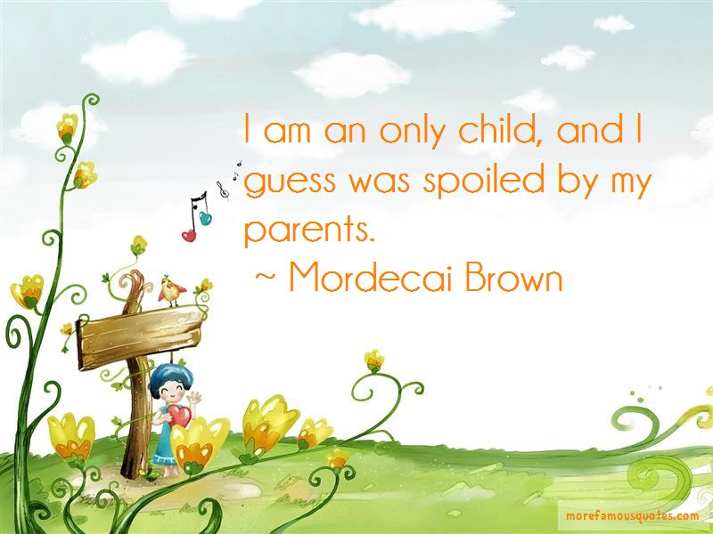 Mordecai Brown Quotes Pictures 3