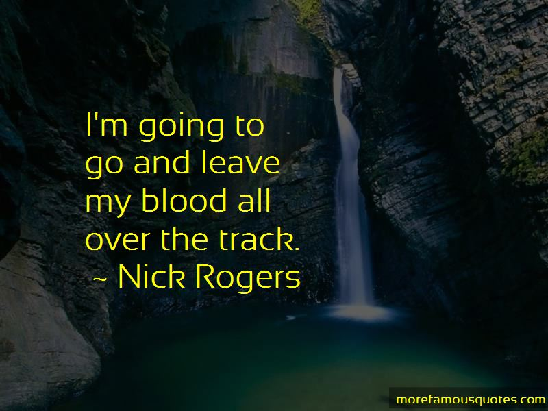 Nick Rogers Quotes