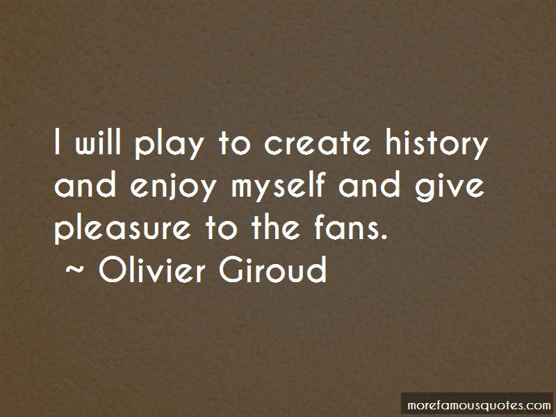 Olivier Giroud Quotes