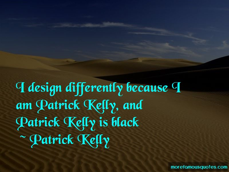 Patrick Kelly Quotes Pictures 2