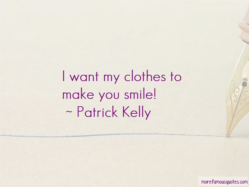 Patrick Kelly Quotes Pictures 4