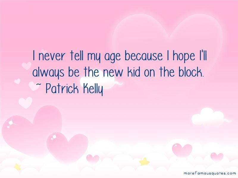 Patrick Kelly Quotes