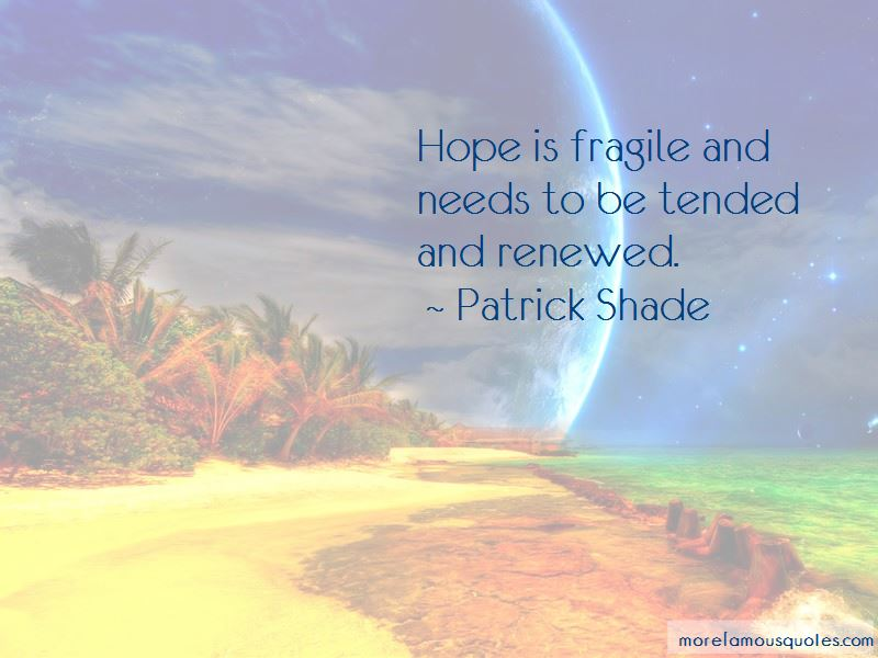 Patrick Shade Quotes Pictures 2