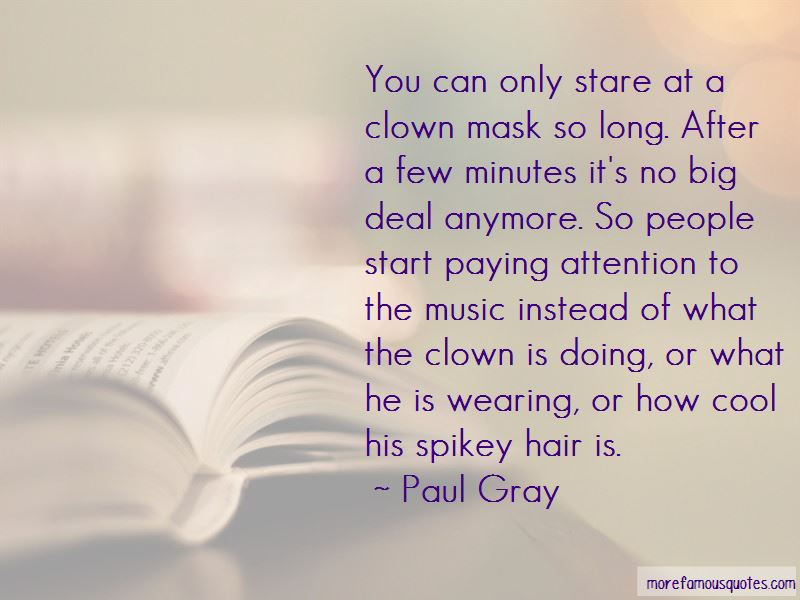 Paul Gray Quotes Pictures 4