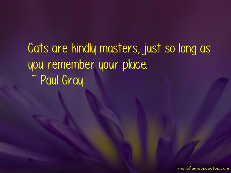 Paul Gray Quotes