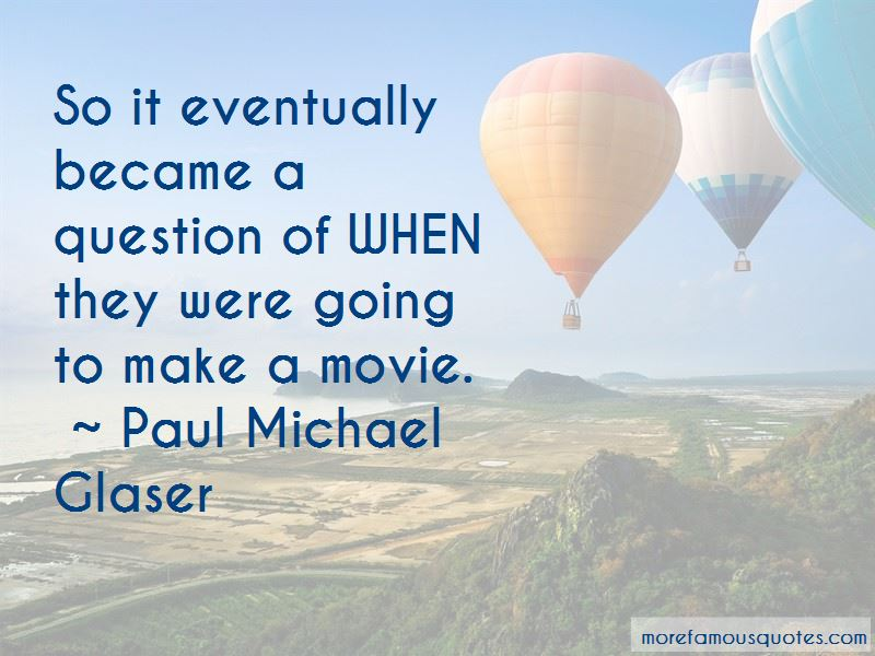 Paul Michael Glaser Quotes Pictures 3