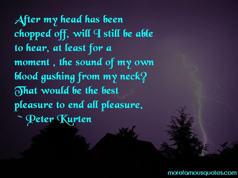 Peter Kurten Quotes