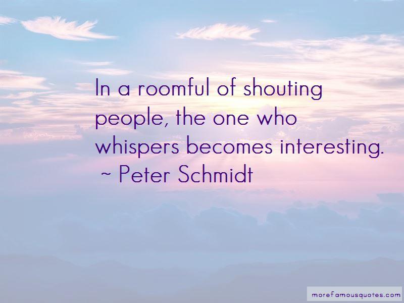 Peter Schmidt Quotes Pictures 4