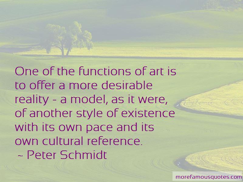 Peter Schmidt Quotes