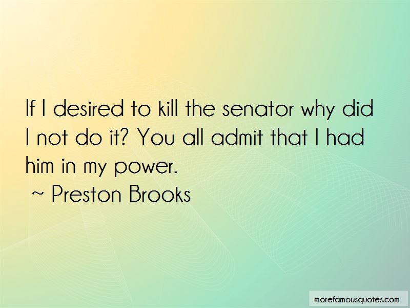 Preston Brooks Quotes Pictures 4