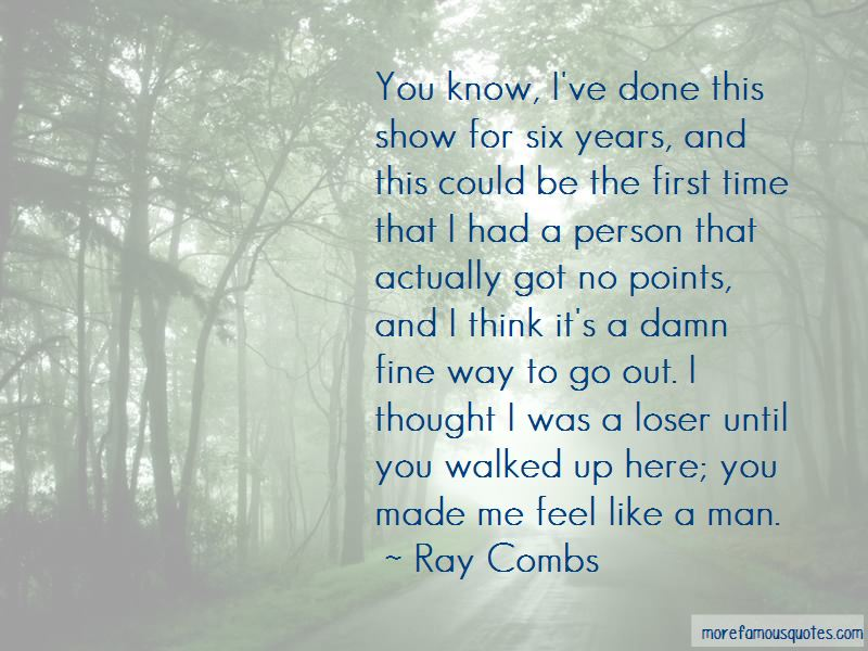 Ray Combs Quotes
