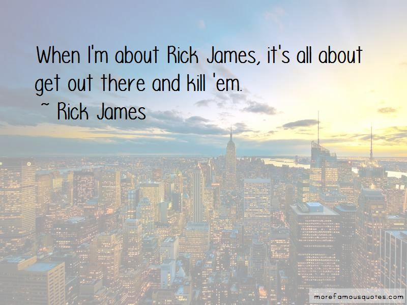 Rick James Quotes Pictures 2