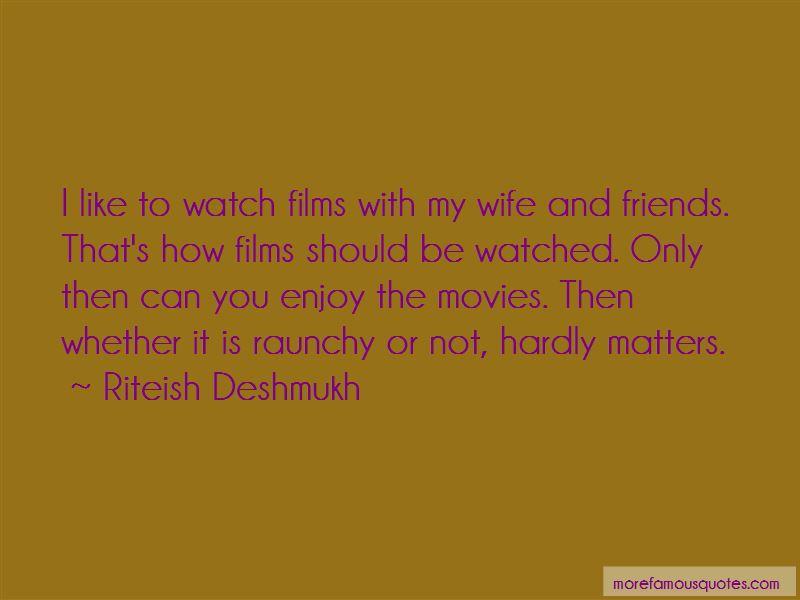 Riteish Deshmukh Quotes