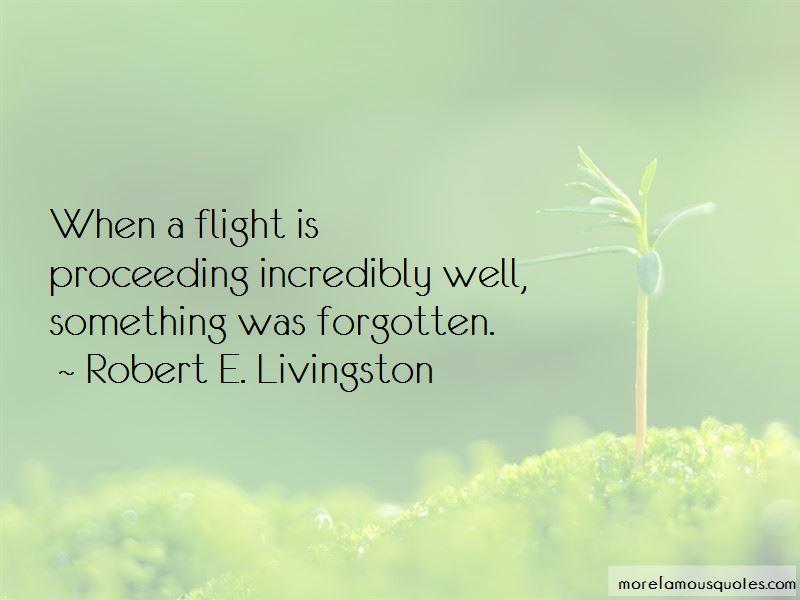 Robert E. Livingston Quotes