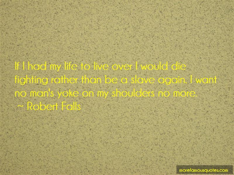 Robert Falls Quotes