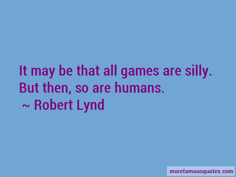 Robert Lynd Quotes Pictures 4
