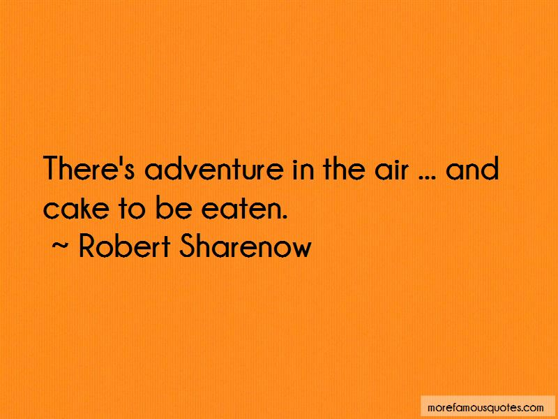 Robert Sharenow Quotes Pictures 2