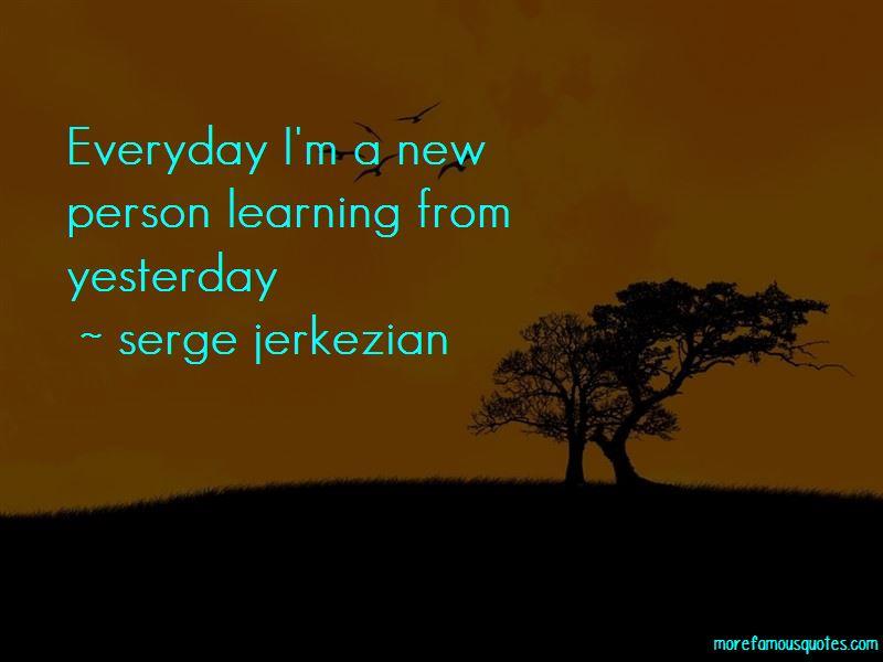 Serge Jerkezian Quotes Pictures 2