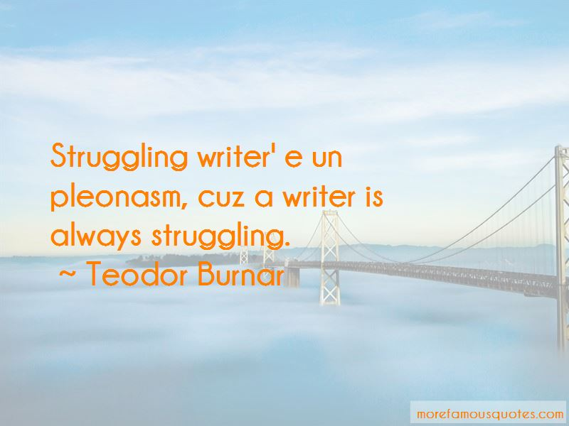 Teodor Burnar Quotes Pictures 1