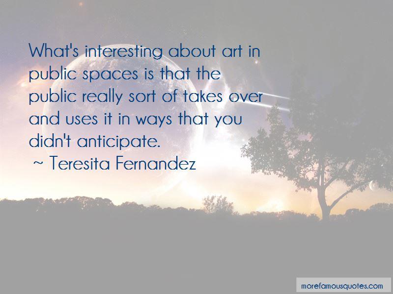 Teresita Fernandez Quotes Pictures 4